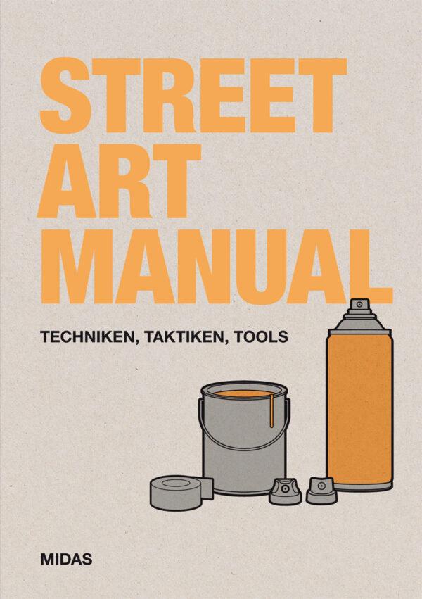 Street Art Manual – Techniken, Taktiken und Tools